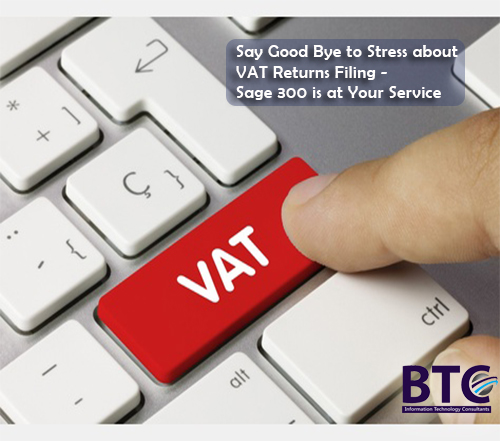 Say GoodBye To Stress About VAT Returns Filing – Sage 300 Is At Your Service