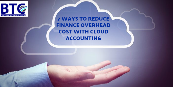 WAYS TO REDUCE FINANCE OVERHEAD COST WITH CLOUD ACCOUNTING