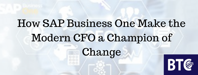 How SAP Business One Make the Modern CFO a Champion of Change