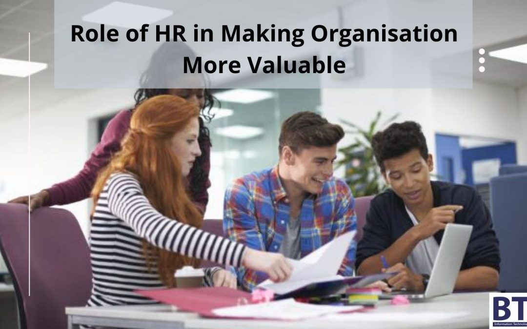 Role of HR in Making Organisation More Valuable