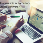 Why you need to invest in automation -Accounting software?
